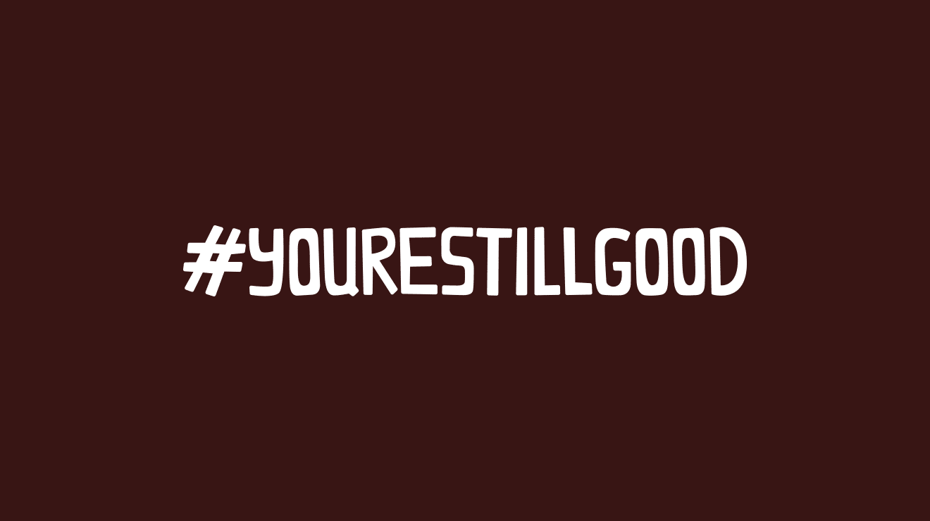 Yourestillgood